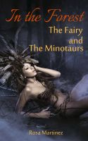 Cover for 'In the Forest: The Fairy and the Minotaurs'