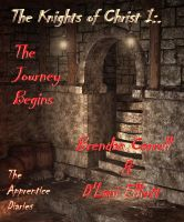Cover for 'The Knights of Christ I:. The Journey Begins'