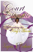 Cover for 'Court Etiquette:  Approaching the King's Throne'