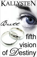 Cover for 'Fifth Vision of Destiny - Brett'