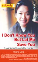 Cover for 'I Don't Know You but Let Me Save You, A Liver Donor Recounts Her Journey'