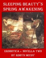 Cover for 'Sleeping Beauty's Spring Awakening: The Erobotica Series (Novella Two)'
