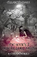 Cover for 'The Seer's 7 Deadly Fairy Tales, A Compendium,  Urban Fantasy'