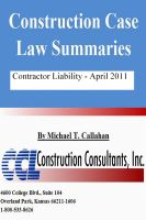 Cover for 'Construction Case Law Summaries - Contractor Liability - April 2011'