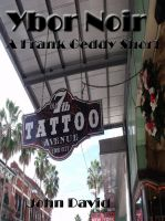 Cover for 'Ybor Noir - A Frank Geddy Short'