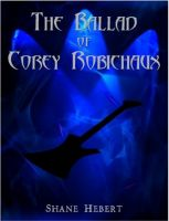 Cover for 'The Ballad of Corey Robichaux'