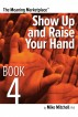 Meaning Marketplace Book 4: Show Up and Raise Your Hand by Michael Mitchell