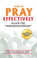 Cover for 'How to Pray Effectively Volume One: Understanding the Rules of Prayer for Different Situations and How to Apply Them for Your Desired Outcome'