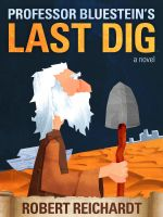 Cover for 'Professor Bluestein's Last Dig'
