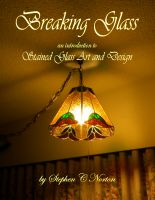 Cover for 'Breaking Glass - An Introduction to Stained Glass Art and Design'