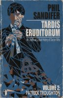Cover for 'TARDIS Eruditorum - An Unauthorized Critical History of Doctor Who Volume 2: Patrick Troughton'