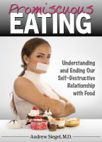 Cover for 'Promiscuous Eating: Understanding and Ending Our Self-Destructive Relationship with Food'