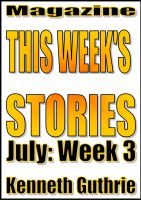 Cover for 'This Week's Stories (July, Week 3)'