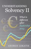 Cover for 'Understanding Solvency II, What is different after September 2013'