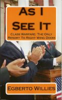 Cover for 'As I See It: Class Warfare The Only Resort To Right Wing Doom'
