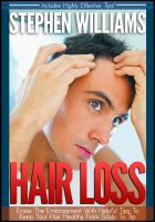 Cover for 'Hair Loss: Erase The Embrassment With Helpful Tips To Keep Your Hair Healthy From Scalp To Tip'