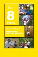 Cover for 'The 8 Steps To Becoming a Published Photographer'