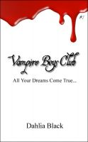 Cover for 'Vampire Boys Club #1 - All Your Dreams Come True'
