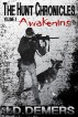The Hunt Chronicles  Volume 1:  Awakening by J.D.Demers
