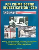 Cover for 'FBI Crime Scene Investigation (CSI) - Guides for First Responders, Law Enforcement, Death Investigation Guide for Scene Investigator, Fire and Arson Scene Evidence Guide for Public Safety Personnel'