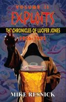 Cover for 'Exploits: The Chronicles of Lucifer Jones, Volume II, 1926-1931'
