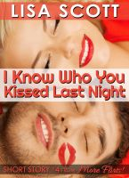Cover for 'I Know Who You Kissed Last Night (story #4 from More Flirts! 5 Romantic Short Stories)'