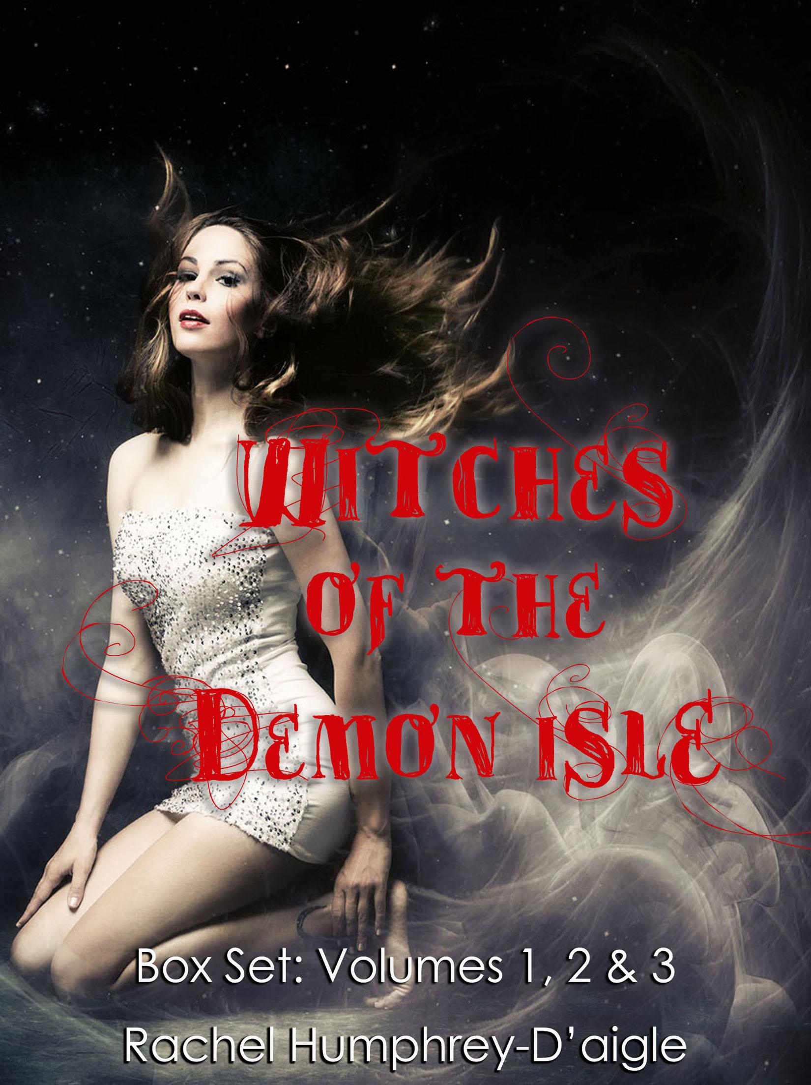 Rachel Humphrey Daigle - Witches of The Demon Isle Box Set, Volumes 1, 2 & 3