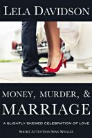 Cover for 'Money, Murder, & Marriage: A Slightly Skewed Celebration of Love'
