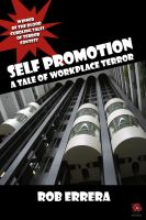 Cover for 'SELF PROMOTION: A Tale Of Workplace Terror'