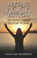 Cover for 'Hitting Rock Bottom The Upward Journey The Story of Jewel'
