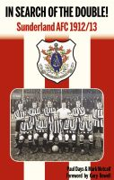 Cover for 'In Search of the Double - AFC Sunderland 1912-13'