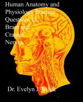 Cover for 'Human Anatomy and Physiology Practice Questions II: Brain and Cranial Nerves'