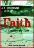 Faith: A Cautionary Tale by JT Therrien