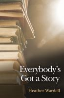 Cover for 'Everybody's Got a Story (Toronto Series #12)'