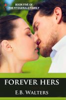 Cover for 'Forever Hers (Book 5 of the Fitzgerald Family)'