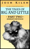 Cover for 'The Tales of Big and Little - Part Two: Shirlee's Revenge (Tell Me A Story Bedtime Stories for Kids)'