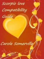 Cover for 'Scorpio Love Compatibility Guide'