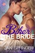 The Biker And The Bride by Jan Springer