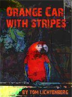 Tom Lichtenberg - Orange Car with Stripes