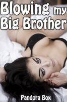 Cover for 'Blowing My Big Brother (Taboo Sex/Family Sex)'