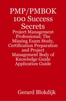 Cover for 'PMP/PMBOK 100 Success Secrets: Project Management Professional; The Missing Exam Study, Certification Preparation and Project Management Body of Knowledge Application Guide'