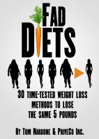 Cover for 'Fad Diets – 30 Time-Tested Weight Loss Methods to Lose the Same 5 Pounds'