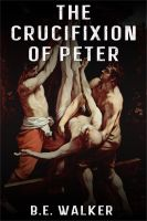 Cover for 'The Crucifixion of Peter'