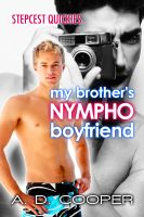 Cover for 'My Brother's Nympho Boyfriend (Stepcest Quickies) (Gay Erotic Encounters)'