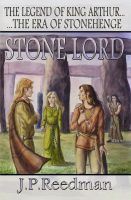 Cover for 'Stone Lord: The Legend Of King Arthur, The Era Of Stonehenge'