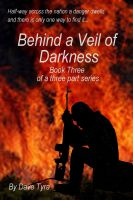 Cover for 'Behind a Veil of Darkness: Book Three'