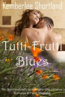 Cover for 'Tutti-Frutti Blues, book one Carmel Charmer Series'