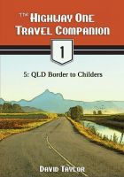 Cover for 'The Highway One Travel Companion - 5: QLD Border to Childers'
