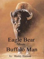 Cover for 'Eagle Bear Meets Buffalo Man'
