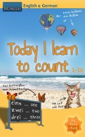 Today I Learn to count - English & German [Bilingual]